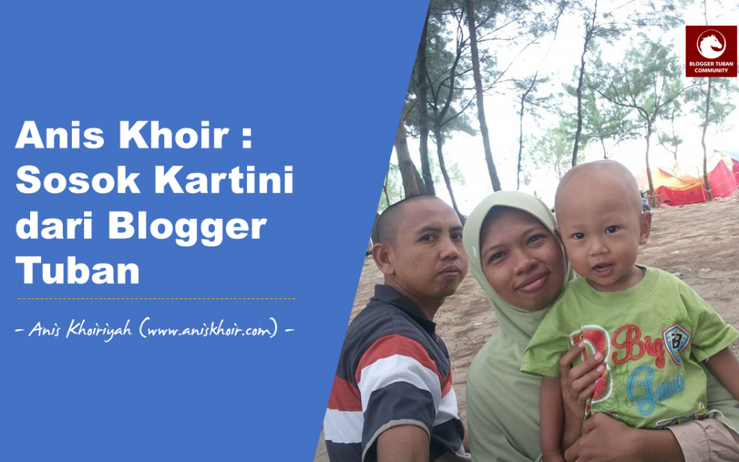 Anis Khoir : Sosok Kartini dari Blogger Tuban